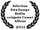 Sélection Prix Europa Berlin 2011, catégorie Curent Affairs