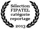 Sélection FIPATEL catégorie reportage