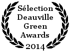 Sélectionné aux Deauville Green Awards qui aura lieu du 17 au 19 juin 2014<br /> dans la section documentaire - entreprises et éco-performance