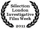 Sélection London Investigative Film Week 2011