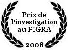 Prix de la meilleure investigation au FIGRA 2008