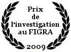Prix de la meilleure investigation au FIGRA 2009