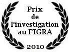 Prix de la meilleure investigation au FIGRA 2010