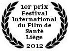 1er Prix, catégorie Travail et Santé, au Festival International du Film de Santé de Liège
